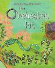 The Orchestra Pit by Johanna Wright (Hardback, 2014)