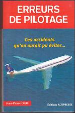 Erreurs de pilotage Ces accidents qu'on aurait pu éviter...Jean-Pierre OTELLI