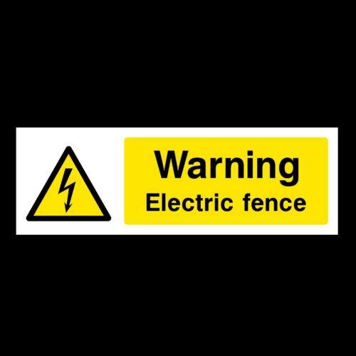 All Sizes Electric Fence Plastic Sign OR Sticker WEH21