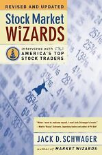 Stock Market Wizards : Interviews with America's Top Stock Traders by Jack D....