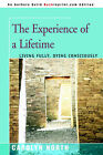 The Experience of a Lifetime: Living Fully, Dying Consciously by Carolyn North (Paperback / softback, 2006)