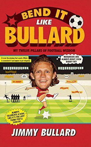 Bend It Like Bullard by Bullard, Jimmy 075536550X The Cheap Fast Free Post
