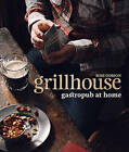 Grillhouse: Gastropub at Home by Ross Dobson (Hardback, 2012)