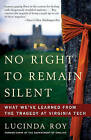 No Right to Remain Silent: What We've Learned from the Tragedy at Virginia Tech by Lucinda Roy (Paperback / softback)