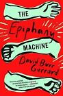 The Epiphany Machine by David Burr Gerrard (Hardback, 2017)