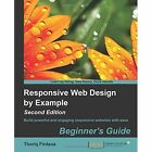 Responsive Web Design by Example: Beginner's Guide by Thoriq Firdaus (Paperback, 2014)