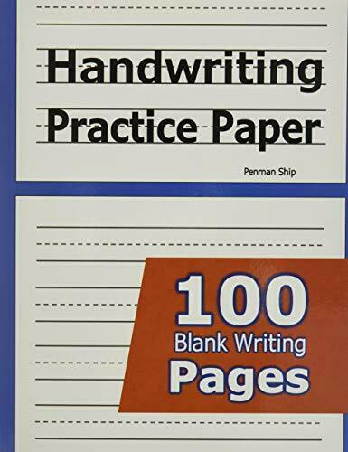 Handwriting Practice Paper: 100 Blank Writing Pages - For Students Learning...