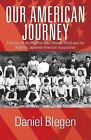 Our American Journey: A History of the Brighton Nisei Women's Club and the Brighton Japanese American Association by Daniel Blegen (Paperback / softback, 2013)