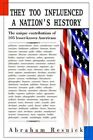 They Too Influenced a Nation S History 9780595657957 Hardcover
