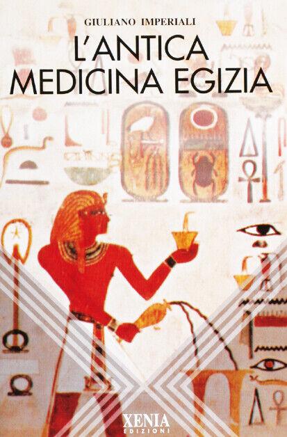 L´antica medicina egizia Imperiali Giuliano