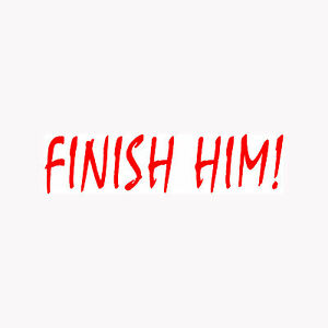 FINISH-HIM-Sticker-Fatality-Vinyl-Decal-Video-Game-Mortal-Nerdy-Retro-Funny-LOL