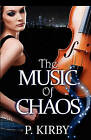 The Music of Chaos by P Kirby (Paperback / softback, 2011)