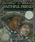 The Faithful Friend Book Robert D San Souci PB 0689824580 BNT