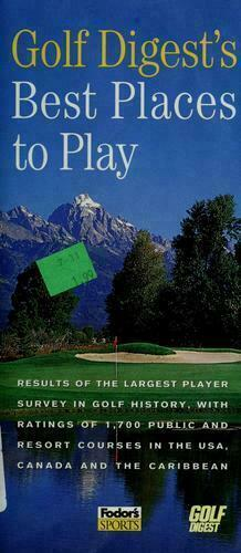 GOLF DIGEST'S BEST PLACES TO PLAY: Results Largest Player Survey in Golf History