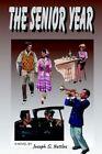 The Senior Year by Joseph S. Nettles 9780595310975 Paperback 2004