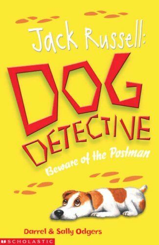 Beware of the Postman (Jack Russell:Dog Detective) By Darrel Odgers, Sally Odge