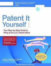 Patent It Yourself : Your Step-By-Step Guide to Filing at the U. S. Patent...