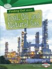 Finding out About Coal Oil and Natural Gas 9781467745536 by Matt Doeden