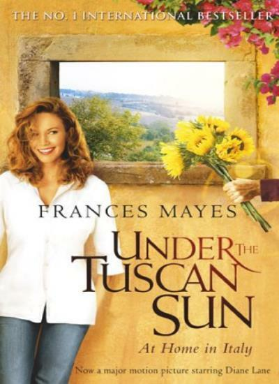 Under the Tuscan Sun By Frances Mayes. 9780553816112