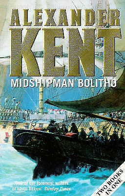 """AS NEW"" Kent, Alexander, Midshipman Bolitho:Richard Bolitho – Midshipman and Mi"
