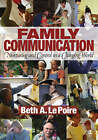 Family Communication: Nurturing and Control in a Changing World by Beth A. Le Poire (Paperback, 2006)