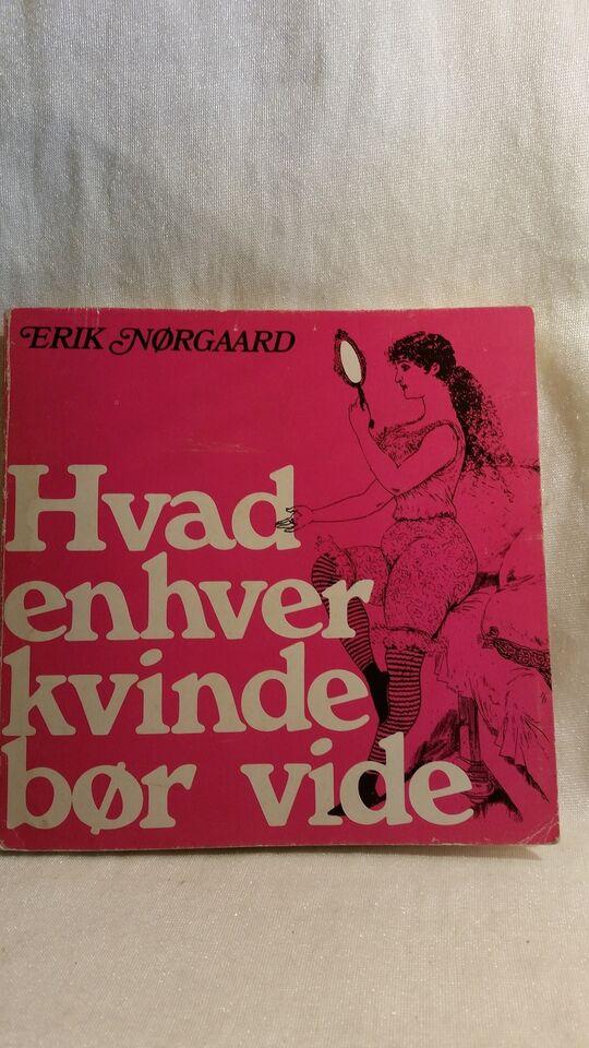 Hvad enhver kvinde bør vide, Erik Nørgaard, emne: familie