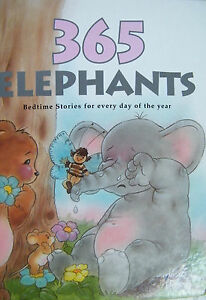 365-Elephants-Bedtime-Stories-For-Every-Day-Of-The-Year-Francisca-Frohlich-Hardc