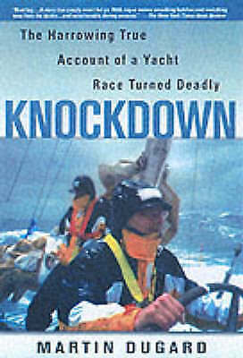 1 of 1 - Good, Knockdown: A True Story of Sailors and the Sea, Dugard, Martin, Book