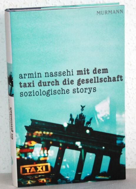 Armin Nassehi - MIT DEM TAXI DURCH DIE GESELLSCHAFT