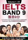 Ielts Band 9 an Academic Guide for Chinese Students: Examiner's Tips Volume I by Karolina Achirri (Paperback / softback, 2015)