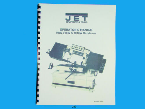 Jet  HBS-916W /& 1018W Band Saw Owners Manual *249
