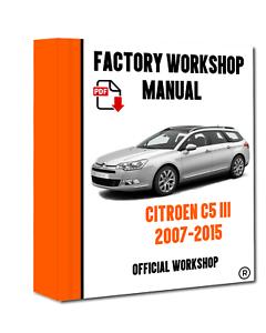 Official Workshop Manual Service Repair Citroen C5 Iii 2007 2015 Ebay