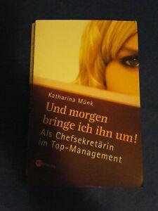 Und morgen bringe ich ihn um! von Katharina Münk (2006, Taschenbuch) - Mühlheim, Deutschland - Und morgen bringe ich ihn um! von Katharina Münk (2006, Taschenbuch) - Mühlheim, Deutschland