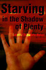 Starving in the Shadows of Plenty by Loretta Schwartz-Nobel (Paperback / softback, 2001)