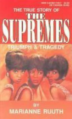 Supremes Triumph and Tragedy by Ruuth, Marianne