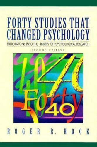 Forty Studies That Changed Psychology : Explorations into the History of
