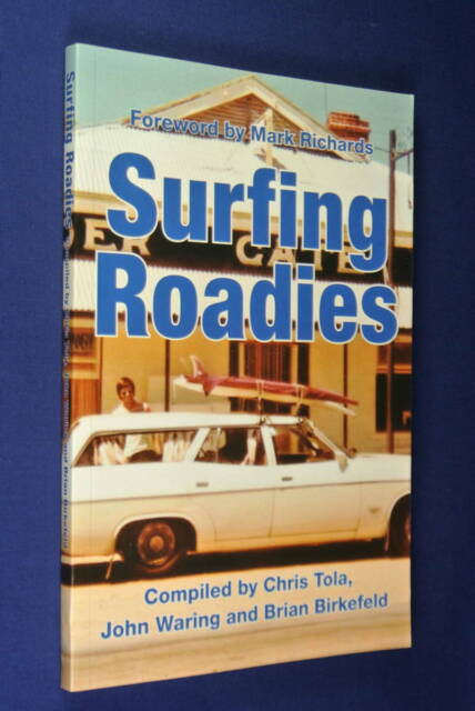 SURFING ROADIES Chris Tola BOOK Road Stories Surf Travel Australia