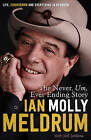 The Never, Um, Ever Ending Story: Life, Countdown and Everything in Between by Ian 'Molly' Meldrum (Paperback, 2015)