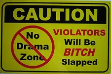 Caution-Violators Bitch Slapped Metal Sign
