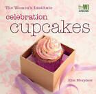 Women's Institute: Celebration Cupcakes by Kim Morphew (Hardback, 2011)