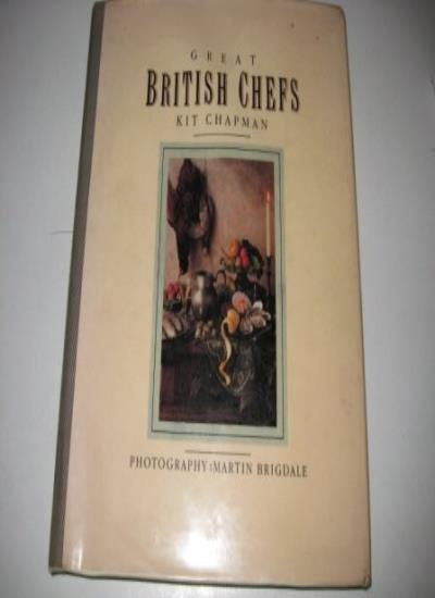 Great British Chefs By  Kit Chapman, Martin Brigdale