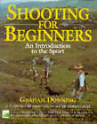Shooting for Beginners: An Introduction to the Sport, Safety and Good Practice by Graham Downing (Hardback, 1995)