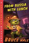 From Russia with Lunch by Bruce Hale (Paperback / softback, 2010)