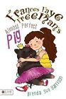 Frances Faye Freeman's Almost Perfect Pig by Brenda Sue Harrison (Paperback / softback, 2015)