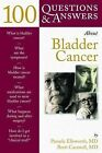 100 Questions and Answers About Bladder Cancer by Brett Carswell, Pamela Ellsworth (Paperback, 2004)