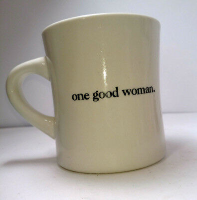 One Good Woman Coffee Mug Heavy Weight Diner Style Ebay