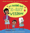 My Mom Has X-Ray Vision by Angela McAllister (Paperback / softback, 2010)
