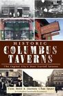 Historic Columbus Taverns: The Capital City's Most Storied Saloons by Tom Betti, Doreen Uhas Sauer (Paperback / softback, 2012)