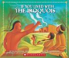 If You Lived with the Iroquois by Ellen Levine (Paperback)