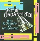 Gettin' Organ*Ized! by Ed Alstrom (CD, Haywire)